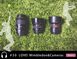 第30回:ウィンブルドン2015開幕!紳士のスポーツに隠されたオキテとは!?/Mizがオススメ!女子旅に最適な旅カメラ~ビデオカメラ編~